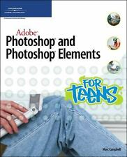 Adobe Photoshop and Photoshop Elements for Teens by Marc Campbell (2007,...