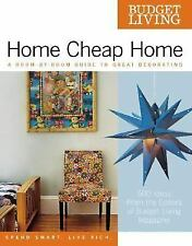 Budget Living Home Cheap Home: A Room-by-Room Guide to Great Decorating, Editors