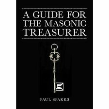 A Guide for the Masonic Treasurer by Paul Sparks
