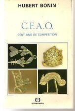 H. BONIN C.F.A.O. Cent Ans De Competition  Economica