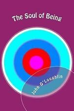 The Soul of Being by John O'Loughlin (2014, Paperback)
