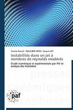 Instabilites Dans un Jet a Nombres de Reynolds Moderes by Jay Jacques,...