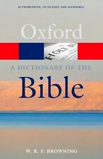 Oxford Quick Reference: A Dictionary of the Bible by W. R. F. Browning (2011,...