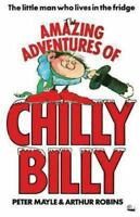 The Amazing Adventures of Chilly Billy (Paperback or Softback)