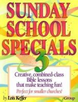 Sunday School Specials Book 3 Creative Combined Age Bible Lessons, Teaching Fun