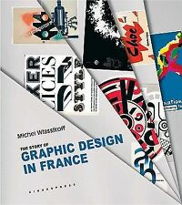The Story of Graphic Design in France, , Wlassikoff, Michel, Very Good, 2006-03-