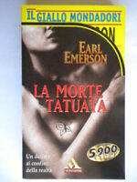 La morte tatuata	Emerson Earl	Mondadori	giallo	2601	thriller thomas black 818