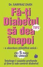 Fa-ti diabetul tip 2 sa dea inapoi: o abordare stiintifica unica: Intelege-i cau