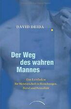 Der Weg des wahren Mannes: Ein Leitfaden für Meisterscha... | Buch | Zustand gut