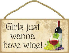 GIRLS JUST WANNA HAVE WINE -  5 x 10 Wood Sign Plaque USA Made