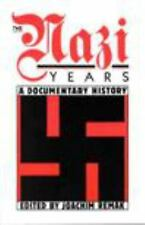 The Nazi Years : A Documentary History by Joachim Remak (1990, Paperback,...