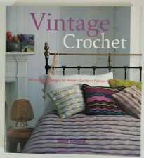 Vintage Crochet: 30 Gorgeous Designs for Home, Fashions, Gifts By  Susan Cropper