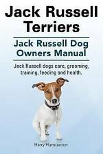 Jack Russell Terriers Jack Russell Dog Owners Manual Jack Russe by Hunstanton Ha