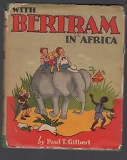 With Bertram in Africa PAUL T GILBERT 1940 printing HARDCOVER w/JACKET rare