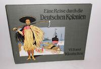 Eine Reise durch die Deutschen Kolonien 6. Band Kiautschou 1912 Original !