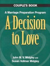 A Decision to Love Couples Book: A Marriage Preparation Program (Best in Marriag