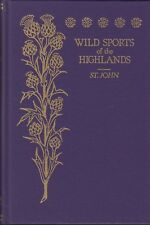 St JOHN CHARLES BOOK WILD SPORTS & NATURAL HISTORY OF THE HIGHLANDS hardback NEW