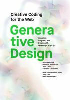 Generative Design Visualize, Program, and Create with JavaScrip... 9781616897581