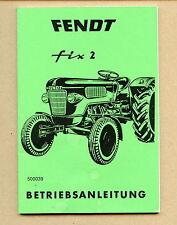 FENDT Fix 2  Dieselross FW 120 FL 120 FW 216   Betriebsanleitung Schlepper
