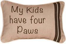 """DECORATIVE PILLOWS  - """"MY KIDS HAVE FOUR PAWS"""" PILLOW - DOG THROW PILLOW"""