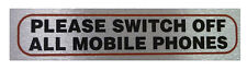 PLEASE SWITCH OFF ALL MOBILE PHONES High Quality Brushed Metallic Self Adhesive