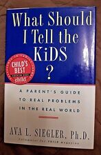 What Should I Tell the Kids? - A Parent's Guide to Real Problems by Ava Siegler