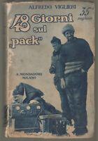 A. VIGLIERI 48 GIORNI SUL PACK 1929 MONDADORI ed riveduta e corretta 31 illust.