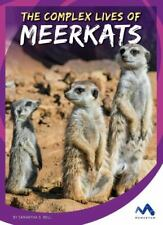 The Complex Lives of Meerkats by Samantha S. Bell