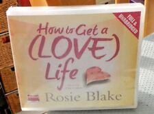 Whole Story Audio Books (7 CDs) - How to Get a (Love) Life by Rosie Blake