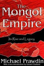 Mongol Empire: Its Rise and Legacy: By Michael Prawdin