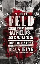 The Feud: The Hatfields & McCoys - The True Story by Dean King...NEW Hardcover