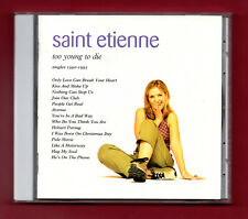 "SAINT ETIENNE - Too Young To Die (1995 14 trk ""Best Of"" CD) Sarah Cracknell"