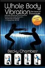 NEW Whole Body Vibration: The Future of Good Health by Becky Chambers