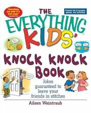 The Everything Kids' Knock Knock Book: Jokes Guaranteed To Leave Your Friends In
