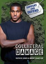Collateral Damage by Patrick Jones and Brent Chartier (2015, Hardcover)