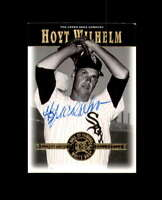 Hoyt Wilhelm Hand Signed 2001 Cooperstown Collection Chicago White Sox Autograph