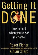 Getting It Done: How to Lead When You're Not in Charge Fisher, Roger