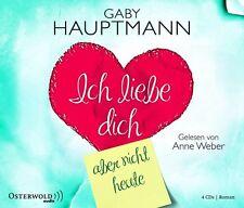 Ich liebe dich, aber nicht heute von Gaby Hauptmann (2013)