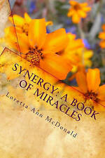 Synergy: A Book of Miracles: How To Find True Happiness through the Elements of