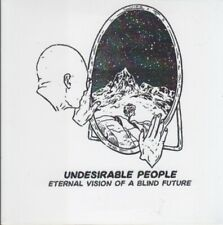 undesirable people  eternal vision of a blind future cd