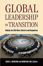 Global Leadership in Transition : Making the G20 More Effective and...