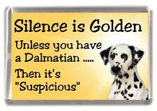 "Dalmatian Dog Fridge Magnet ""Silence is Golden Unless you have ..."" by Starprint"