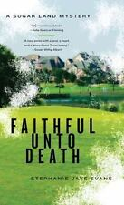 Faithful Unto Death (A Sugar Land Mystery)