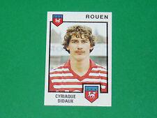 N°266 CYRIAQUE DIDAUX FC ROUEN DIOCHON PANINI FOOTBALL 85 1984-1985