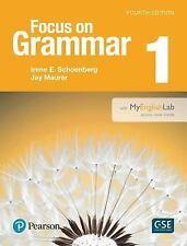Focus on Grammar 1 with MyEnglishLab (4th Edition) by Schoenberg, Irene, Maurer