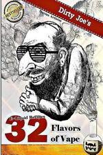 E-Liquid Recipes : 32 Flavors of Vape. (Dirty Joe's TOBACCO e-Juice Mix List....