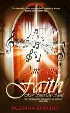 Amazing Faith How Sweet the Sound : Faith Is Going to Get You! by Russana...