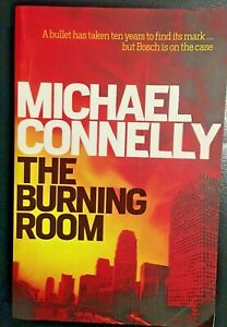 THE BURNING ROOM by Michael Connelly - A Harry Bosch crime thriller