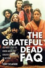 Grateful Dead FAQ: All That's Left to Know About the Greatest Jam Band-ExLibrary