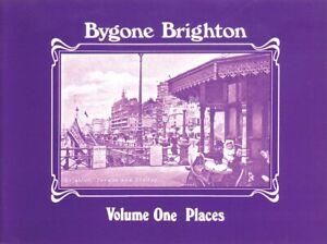 BYGONE BRIGHTON: Volume One-Places